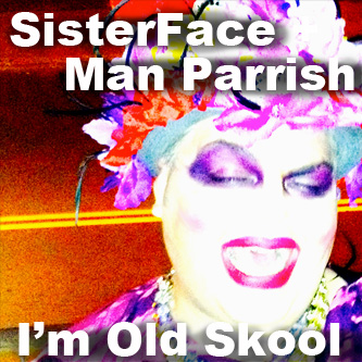 SisterFace-OldSkool-Mix-By-ManParrish